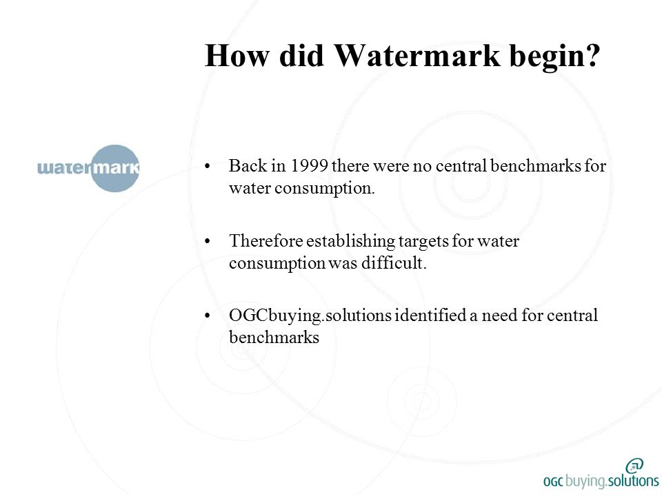 How did Watermark begin. Back in 1999 there were no central benchmarks for water consumption.
