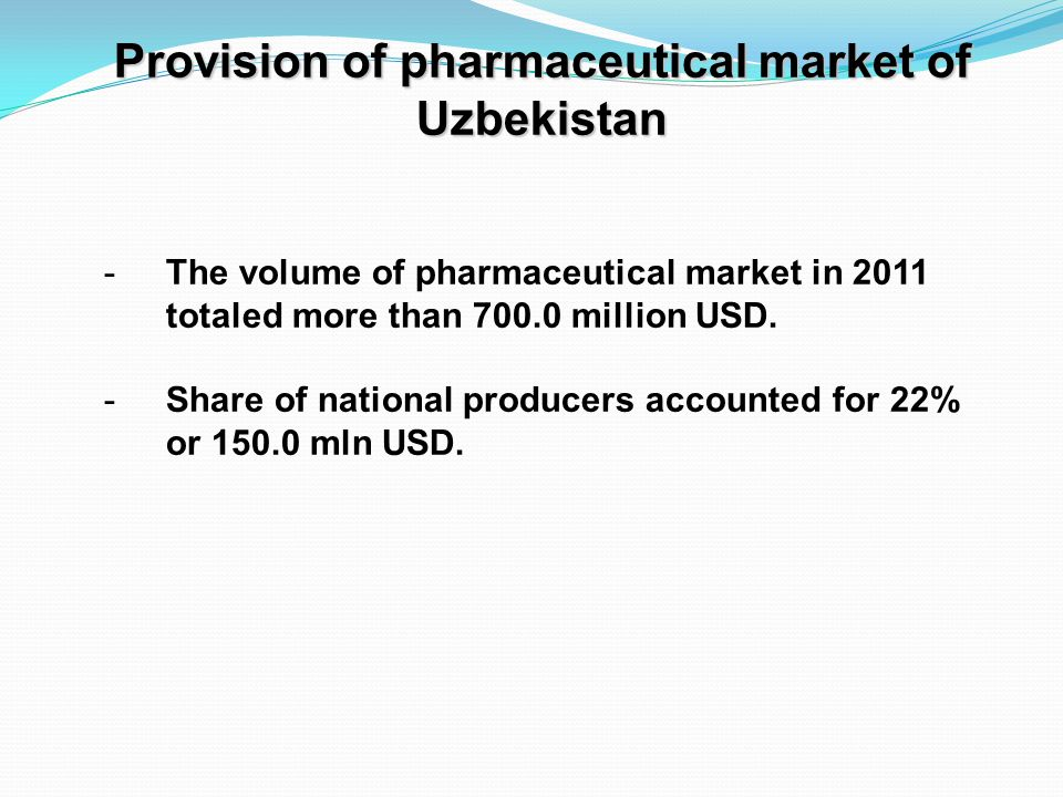 -The volume of pharmaceutical market in 2011 totaled more than 700.0 million USD. -Share of national producers accounted for 22% or 150.0 mln USD. Pro