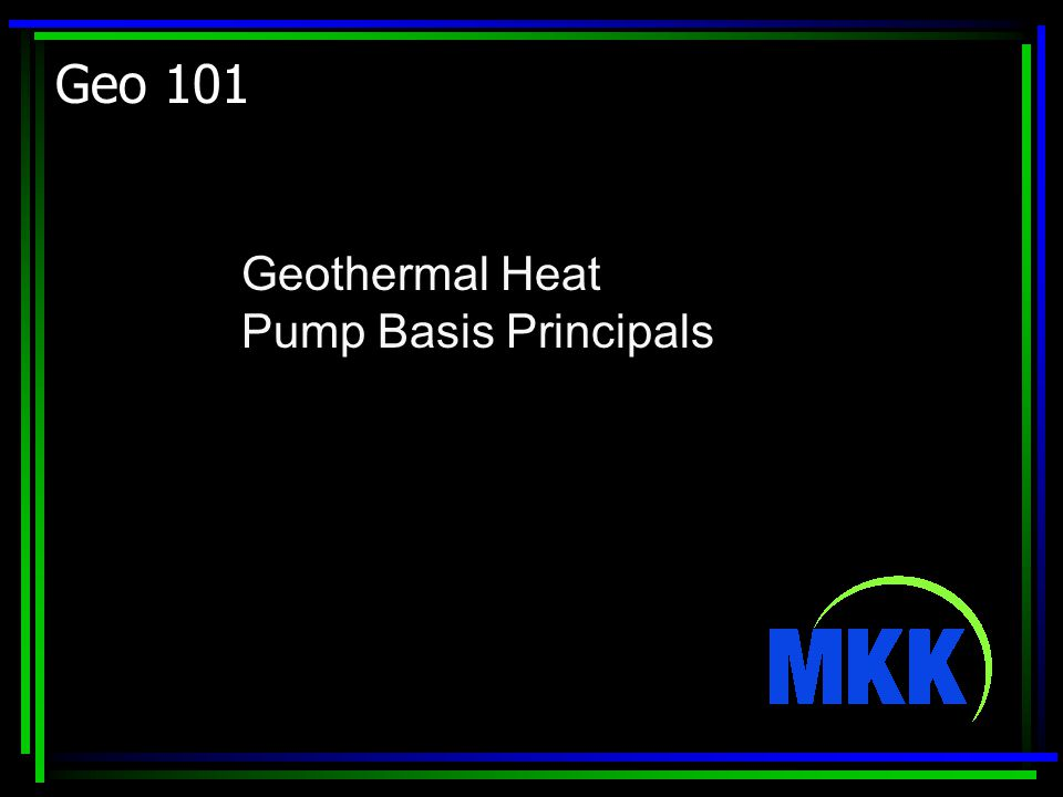 Geo 101 Geothermal Heat Pump Basis Principals