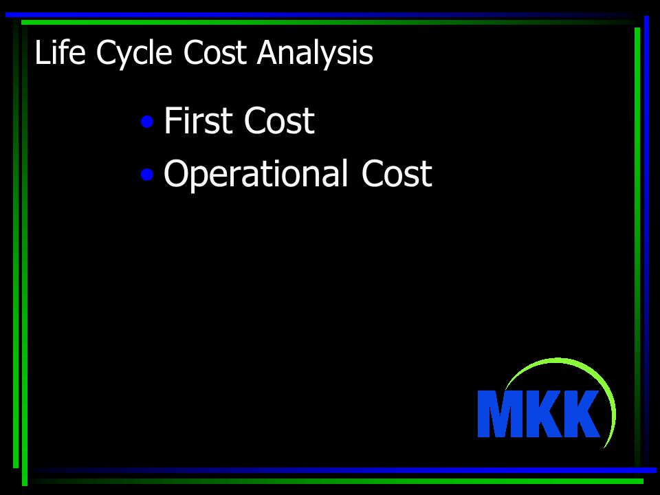 Life Cycle Cost Analysis First Cost Operational Cost
