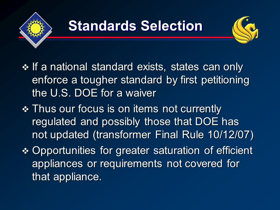 Standards Selection  If a national standard exists, states can only enforce a tougher standard by first petitioning the U.S.