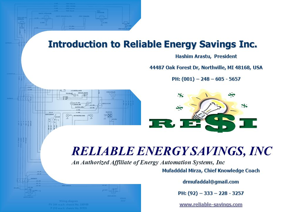 RELIABLE ENERGY SAVINGS, INC An Authorized Affiliate of Energy Automation Systems, Inc Introduction to Reliable Energy Savings Inc. Mufadddal Mirza, C