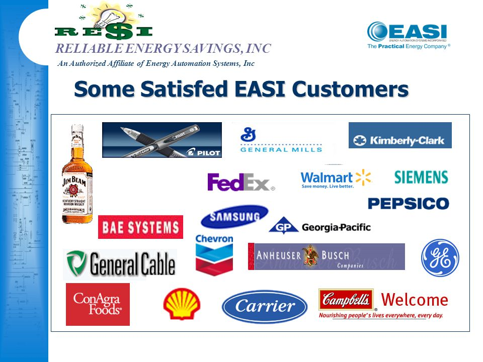 RELIABLE ENERGY SAVINGS, INC An Authorized Affiliate of Energy Automation Systems, Inc Some Satisfed EASI Customers