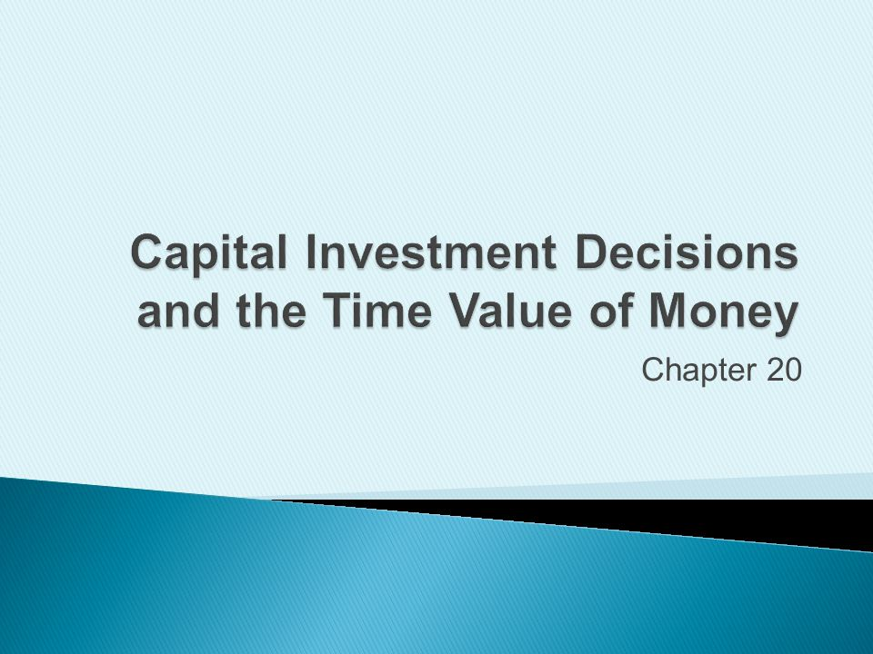 DECISION RULE: Invest in capital assets.If the IRR exceeds the required rate of return.