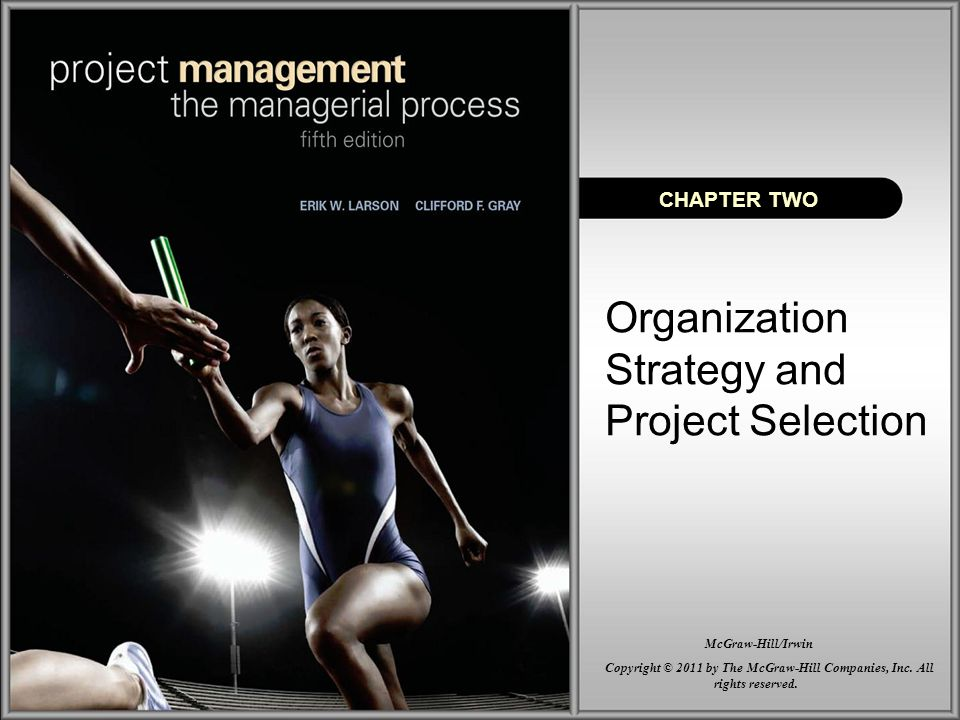 2–12 A Portfolio Management System Design of a project portfolio system: –Classification of a project –Selection criteria depending upon classification –Sources of proposals –Evaluating proposals –Managing the portfolio of projects.