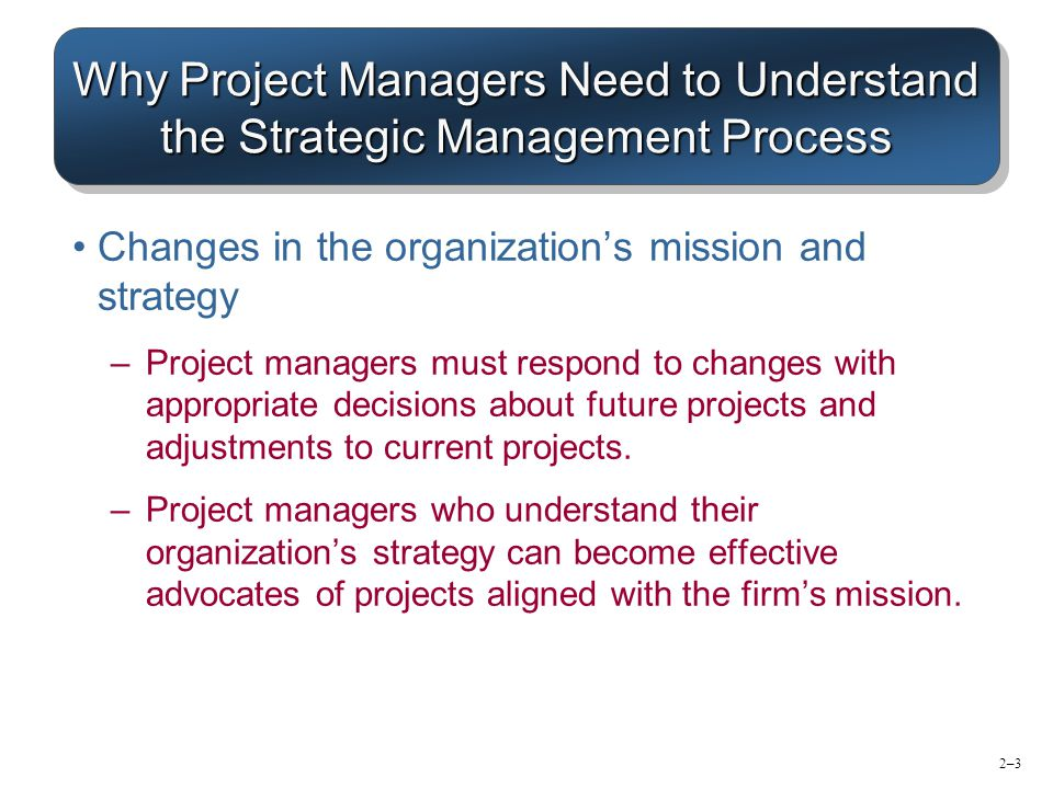 2–24 Applying a Selection Model Project Classification –Deciding how well a strategic or operations project fits the organization's strategy.