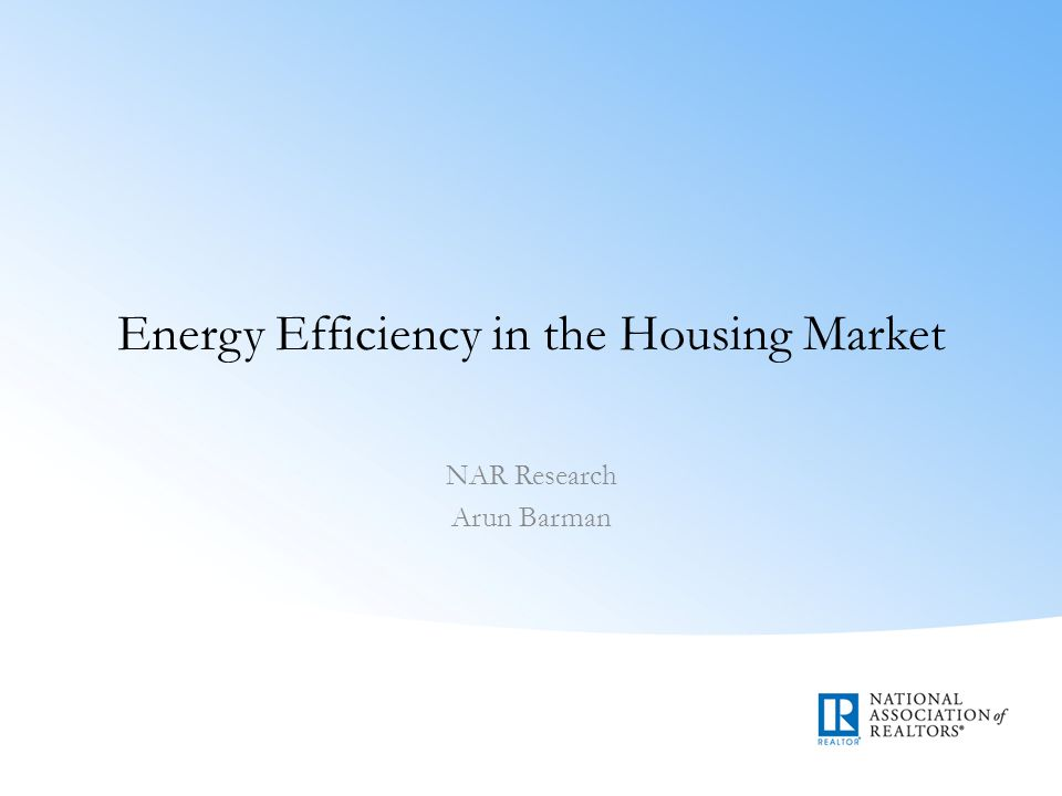 Overview Putting residential energy consumption in perspective Review of home buyers preferences in terms of energy efficiency Differences in energy usage – Age and size of homes – Regional variation Factors affecting implementation of upgrades – Home values and expected tenure – Payback period – Government tax incentives
