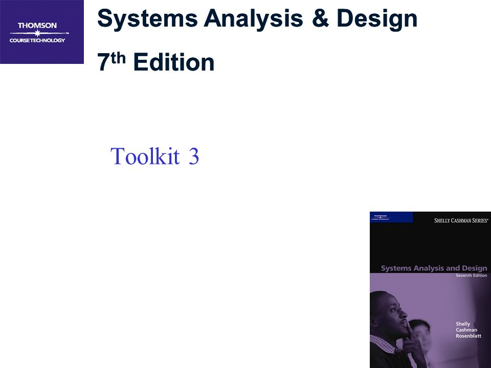 Systems Analysis & Design 7 th Edition Systems Analysis & Design 7 th Edition Toolkit 3