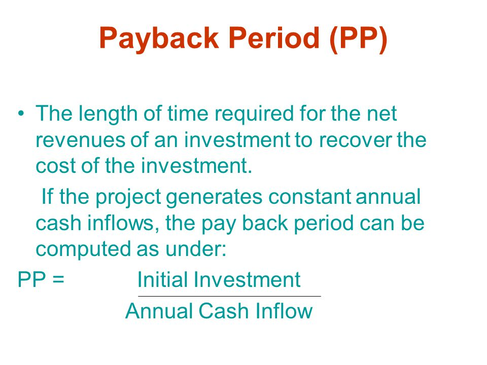 Payback Period (PP) If the project generates mixed stream cash flows, Unrecovered Cost of start of the year PP= Year before full + Cash Inflow during recovery this Year If the PP is less than the maximum acceptable PP-accept the project.