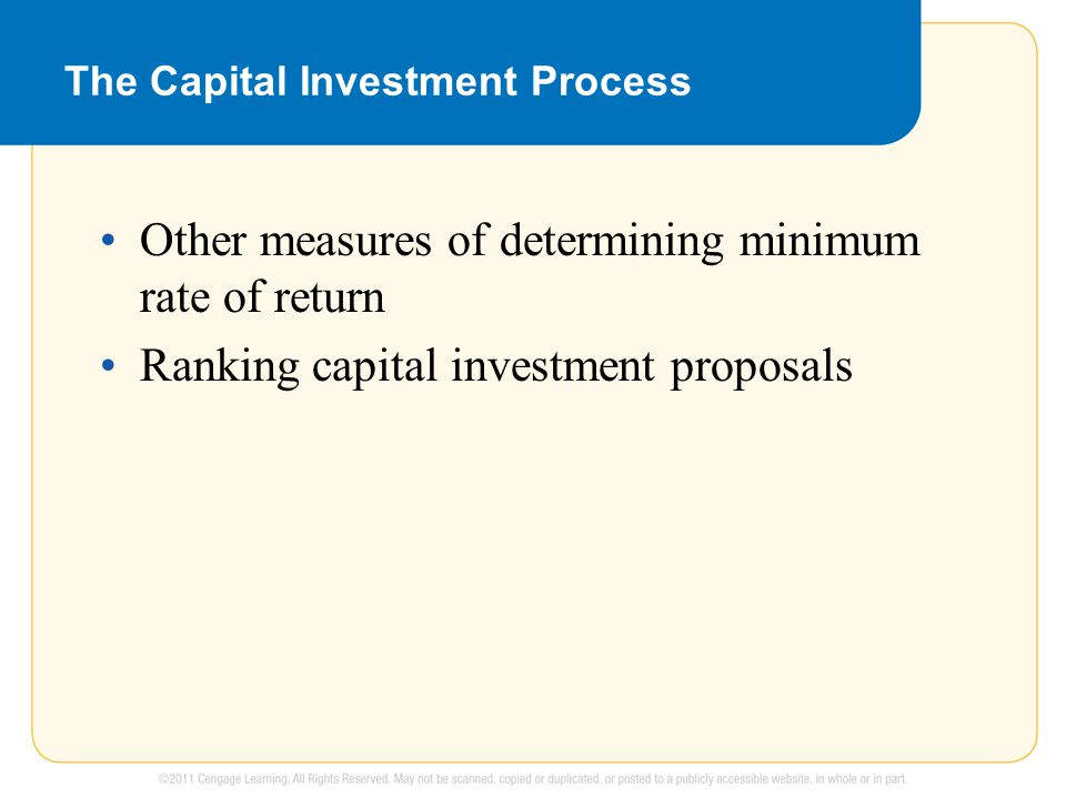 The Capital Investment Process Other measures of determining minimum rate of return Ranking capital investment proposals