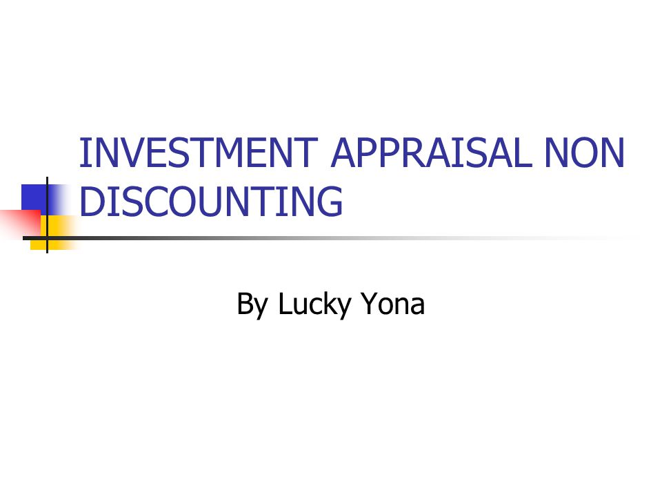 INVESTMENT APPRAISAL NON DISCOUNTING By Lucky Yona