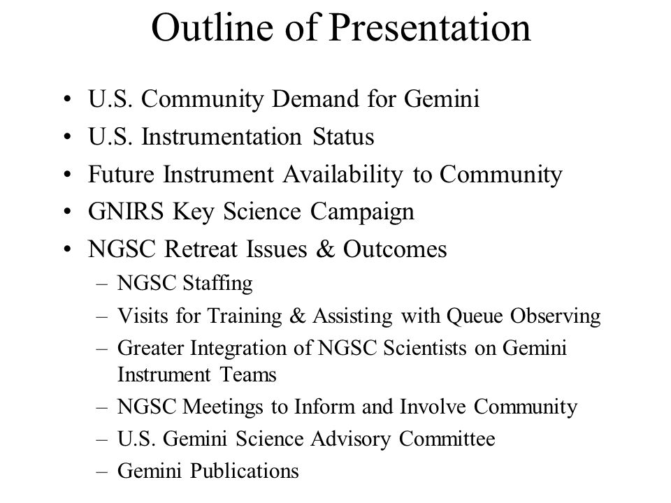 Outline of Presentation U.S. Community Demand for Gemini U.S.
