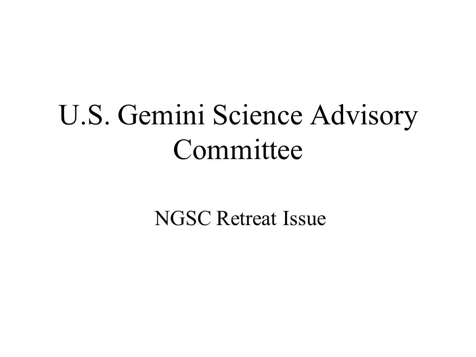 U.S. Gemini Science Advisory Committee NGSC Retreat Issue