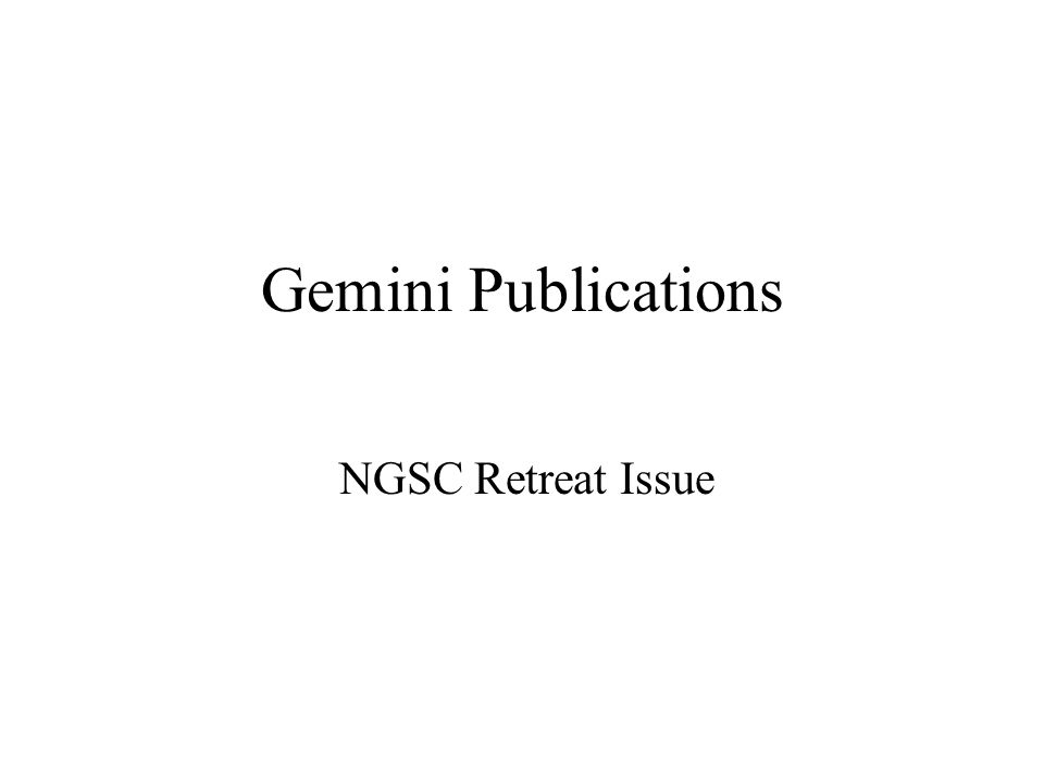 Gemini Publications NGSC Retreat Issue