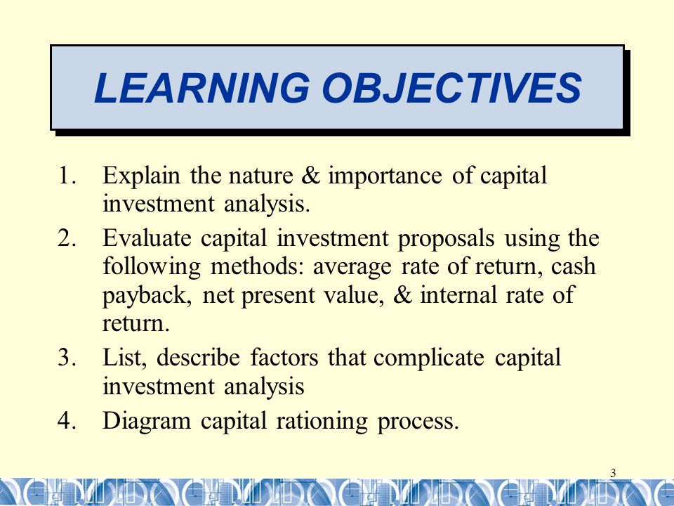 3 1.Explain the nature & importance of capital investment analysis.