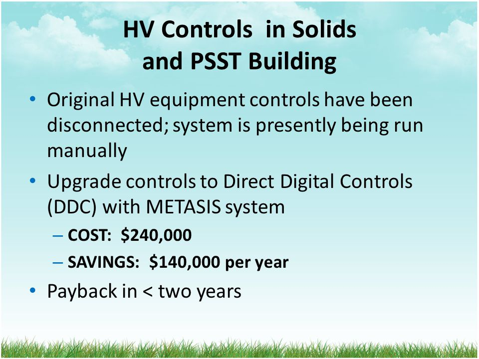 HV Controls in Solids and PSST Building Original HV equipment controls have been disconnected; system is presently being run manually Upgrade controls