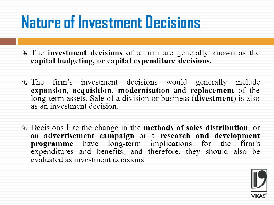 Features of Investment Decisions  The exchange of current funds for future benefits.