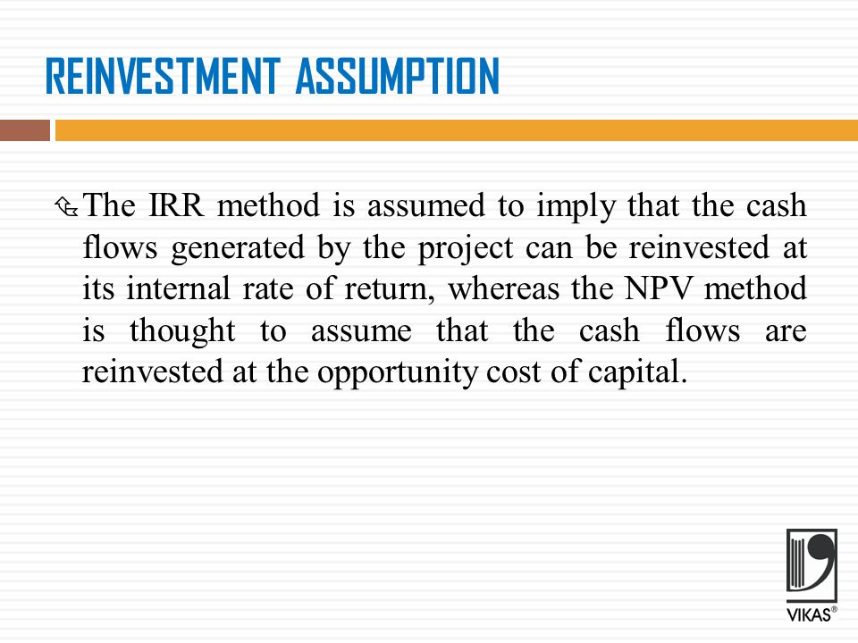 MODIFIED INTERNAL RATE OF RETURN (MIRR)  The modified internal rate of return (MIRR) is the compound average annual rate that is calculated with a reinvestment rate different than the project's IRR.