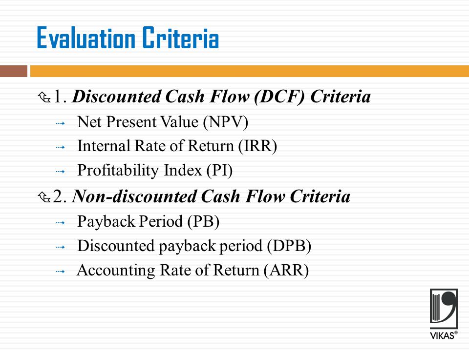 Net Present Value Method  Cash flows of the investment project should be forecasted based on realistic assumptions.