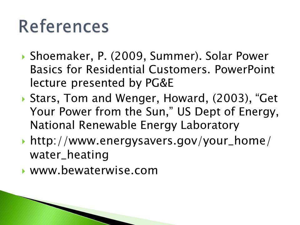  Shoemaker, P. (2009, Summer). Solar Power Basics for Residential Customers.
