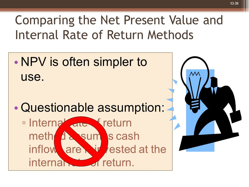 13-39 NPV is often simpler to use.