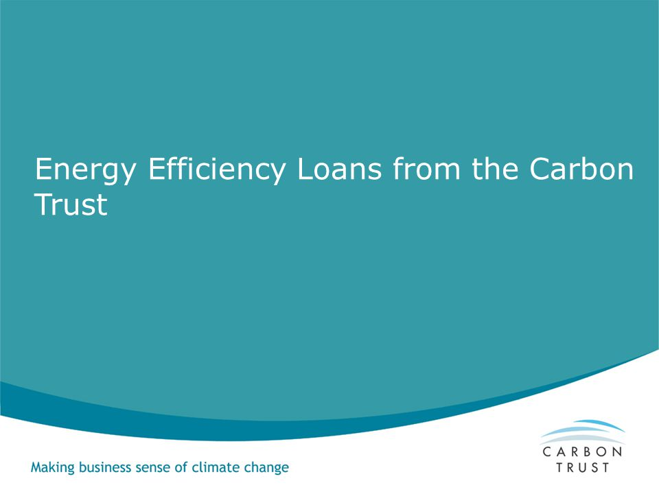 Energy Efficiency Loans from the Carbon Trust