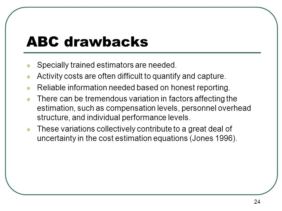 ABC drawbacks Specially trained estimators are needed.