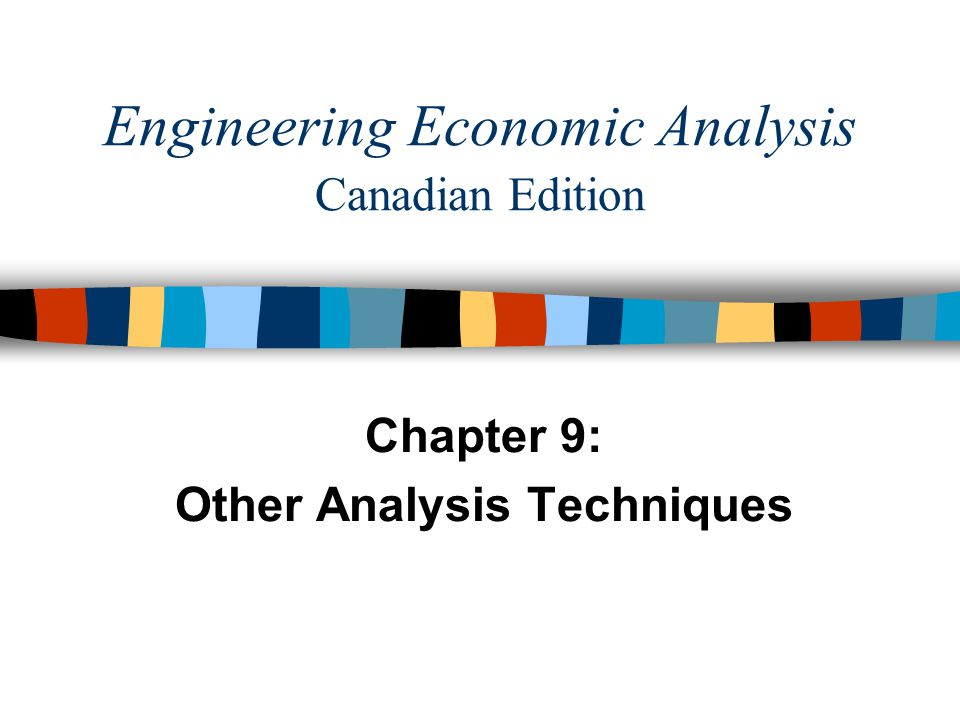 Engineering Economic Analysis Canadian Edition Chapter 9: Other Analysis Techniques