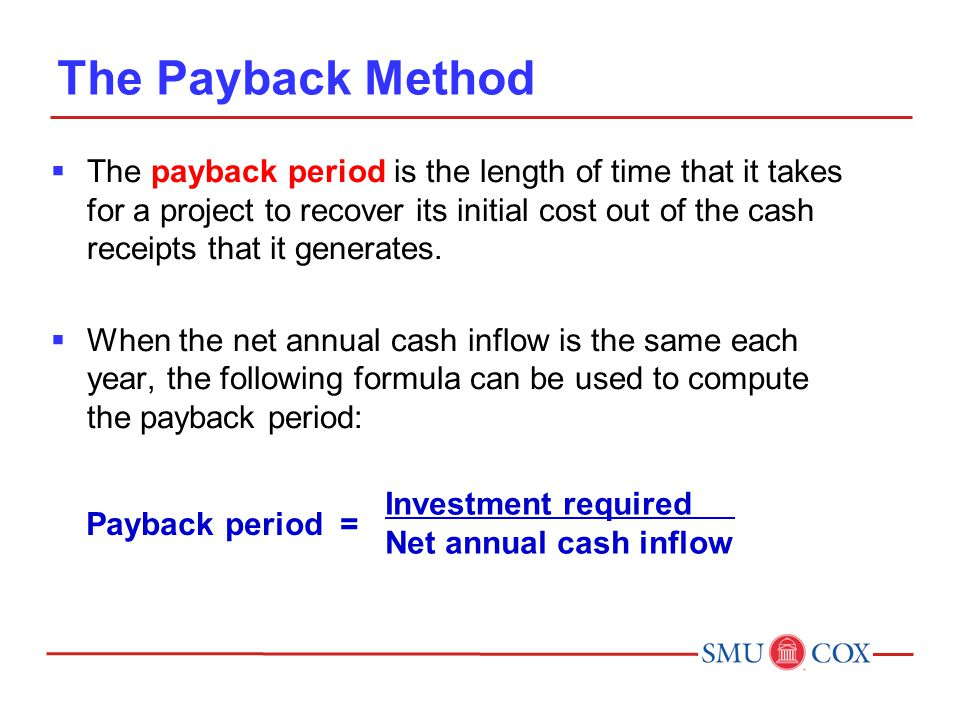The Payback Method  The payback period is the length of time that it takes for a project to recover its initial cost out of the cash receipts that it generates.