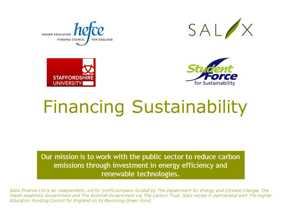 Financing Sustainability at Wigan & Leigh College Energy Management Waste Management Transport Education for Sustainable Development Position made permanent April 2010 WORKING IN PARTNERSHIP WITH THE Financing Sustainability: Wigan & Leigh College Sustainable Development Officer £16,566 52 weeks