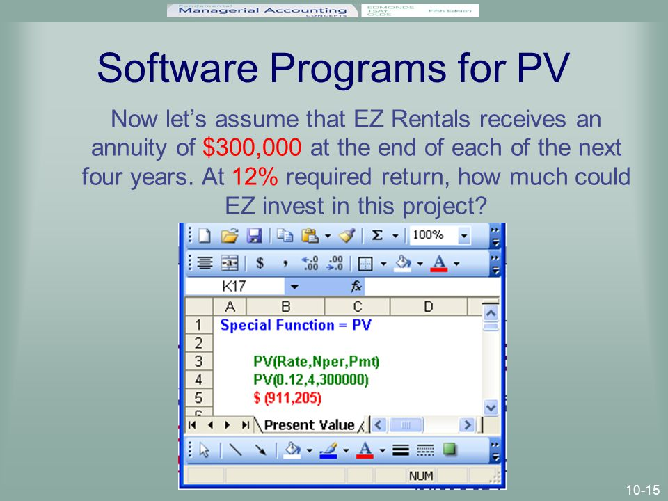 10-15 Software Programs for PV Now let's assume that EZ Rentals receives an annuity of $300,000 at the end of each of the next four years.