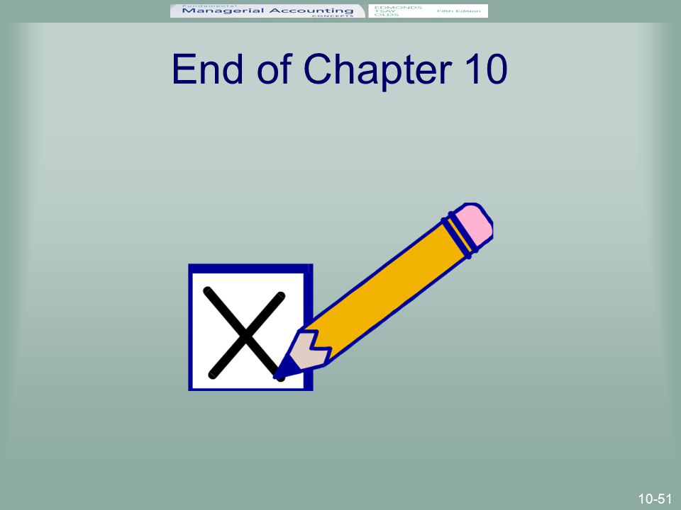 10-51 End of Chapter 10