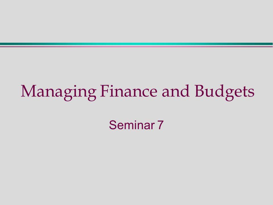 Managing Finance and Budgets Seminar 7