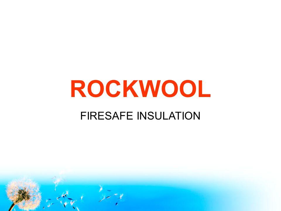 ROCKWOOL FIRESAFE INSULATION