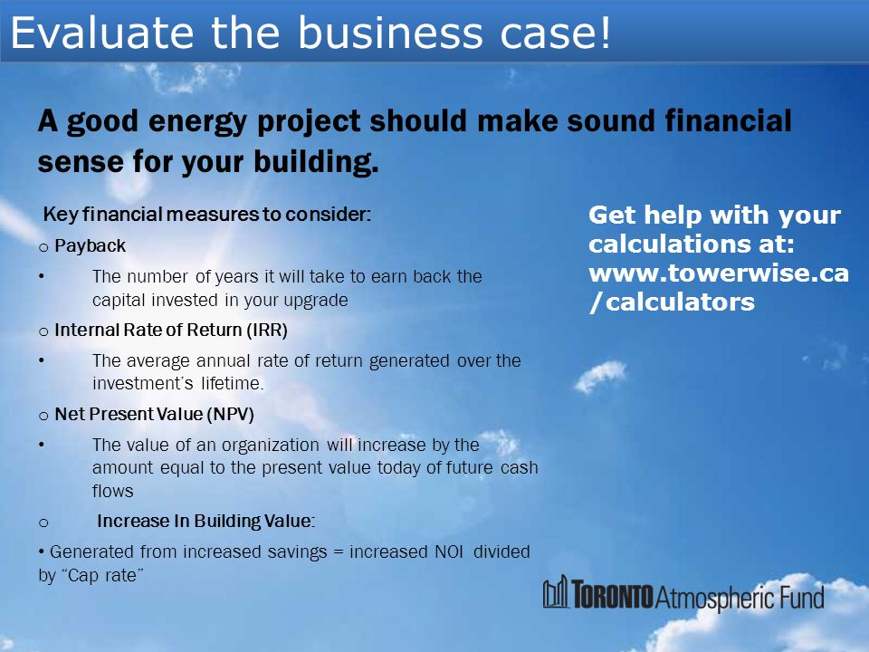 Evaluate the business case.