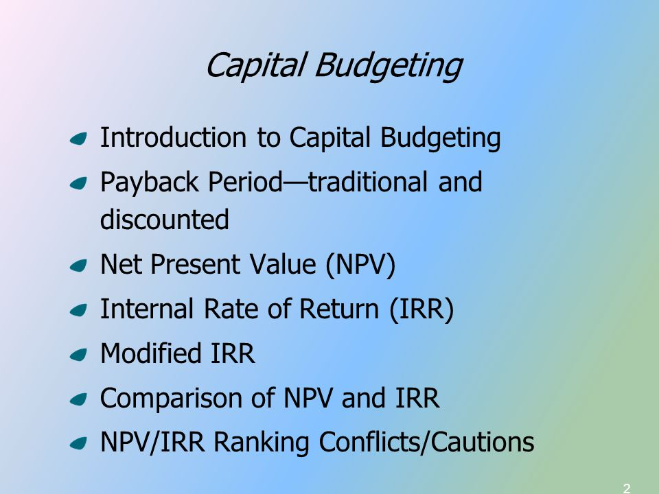 3 Capital Budgeting Capital Budgeting Basics and Techniques r—firm's required rate of return CF—cash flows generated by an investment GivenCompute Capital Budgeting—cash flows and risk r—firm's required rate of return CF—cash flows generated by an investment