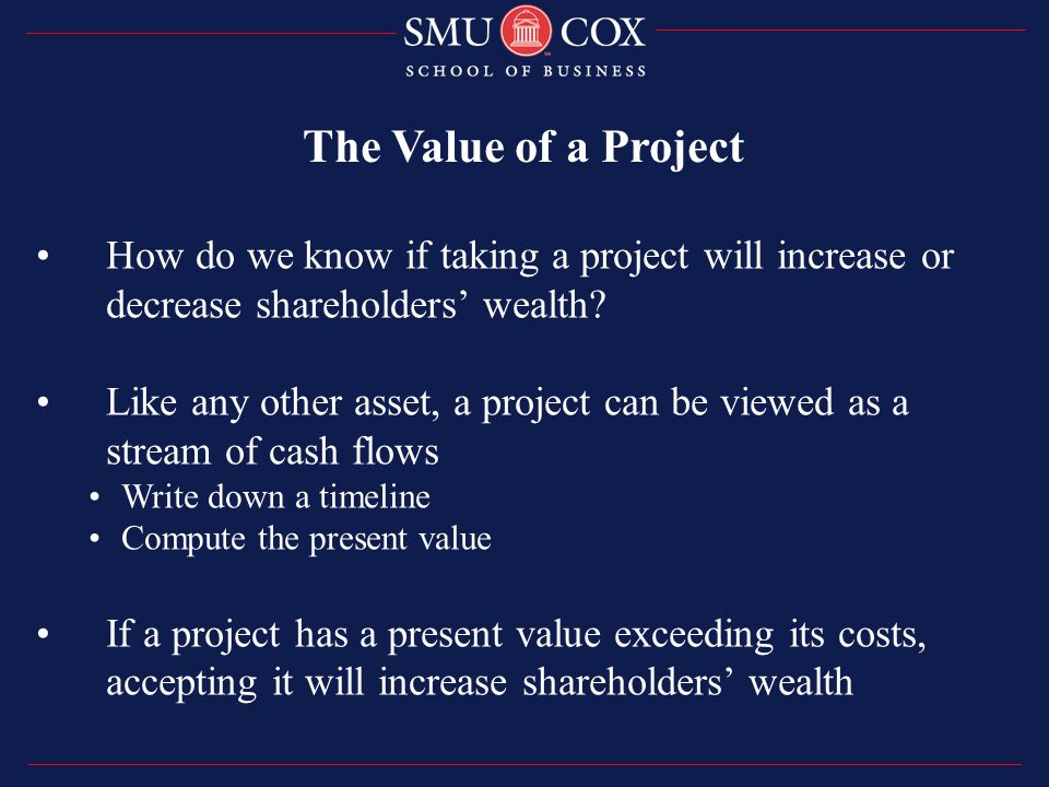 How do we know if taking a project will increase or decrease shareholders' wealth.