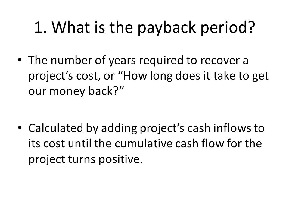 1. What is the payback period.