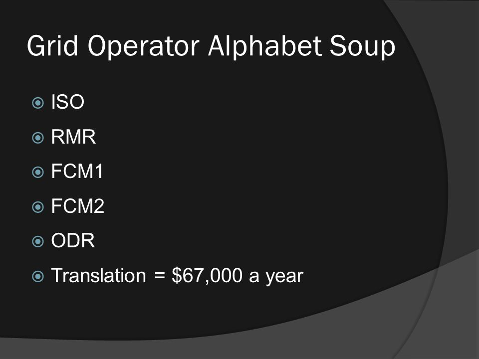 Grid Operator Alphabet Soup  ISO  RMR  FCM1  FCM2  ODR  Translation = $67,000 a year