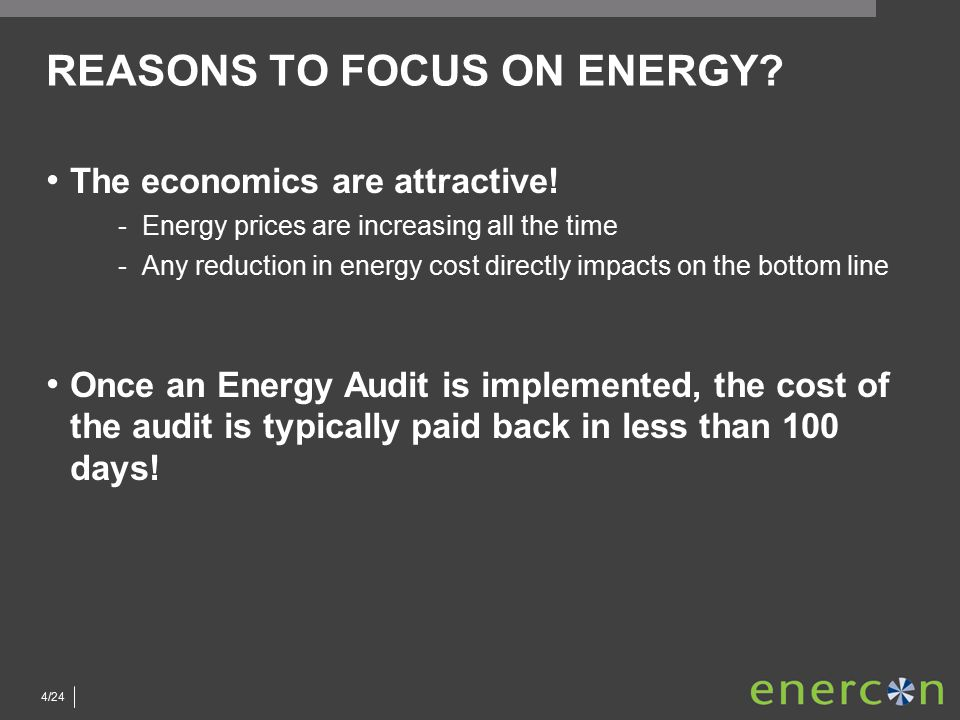 4/24 REASONS TO FOCUS ON ENERGY. The economics are attractive.