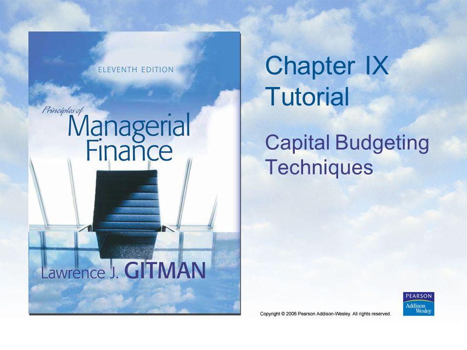 Chapter IX Tutorial Capital Budgeting Techniques