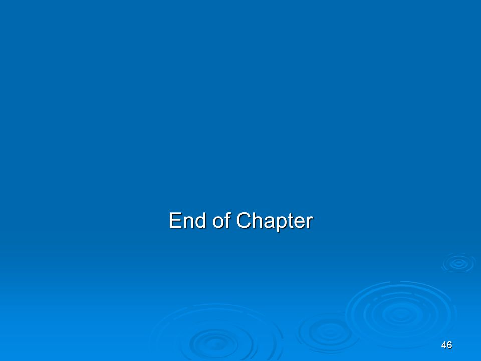 46 End of Chapter