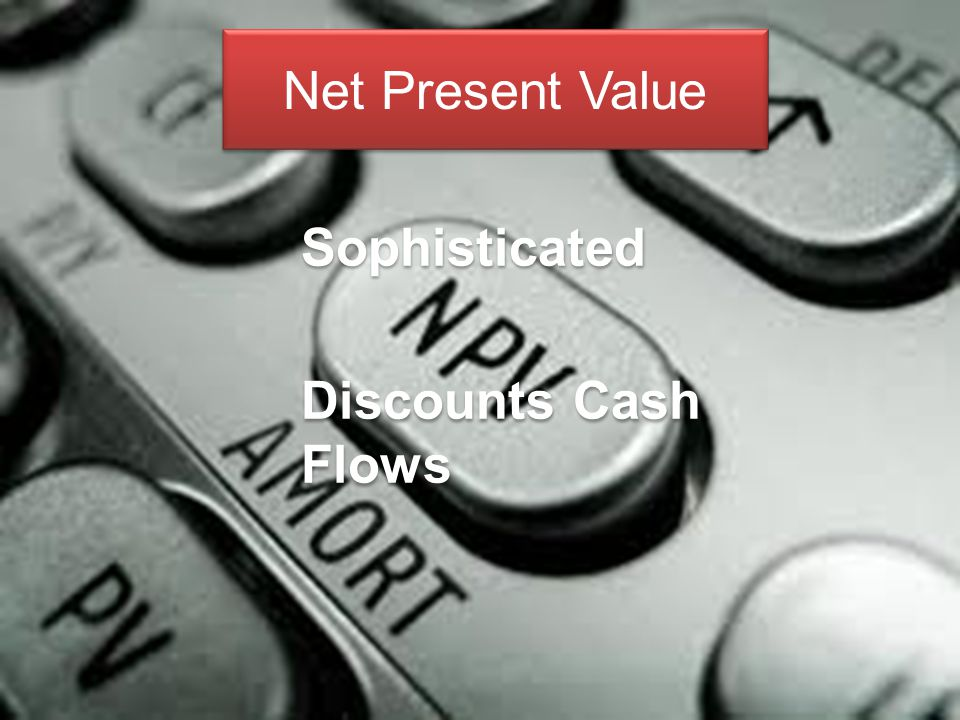 Net Present Value Sophisticated Discounts Cash Flows Sophisticated Discounts Cash Flows