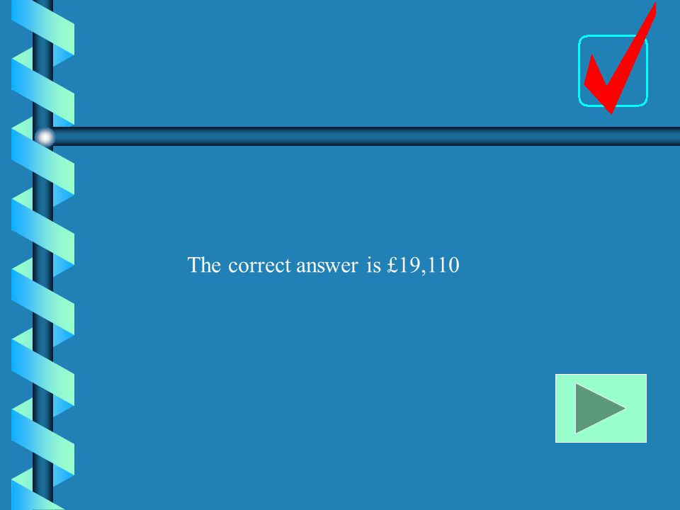 The correct answer is £19,110