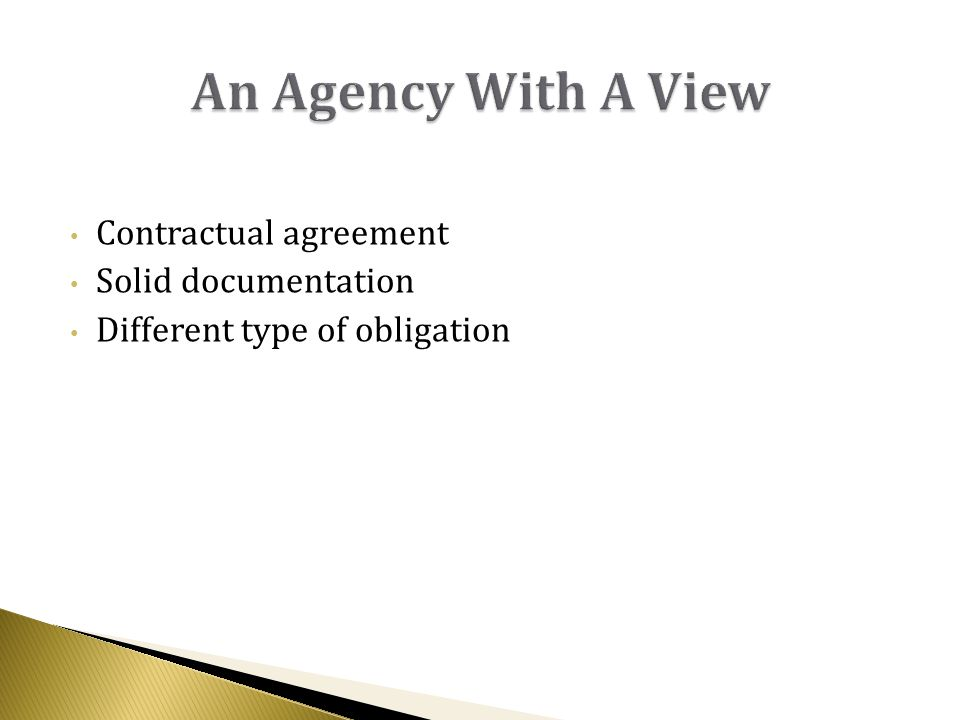Contractual agreement Solid documentation Different type of obligation
