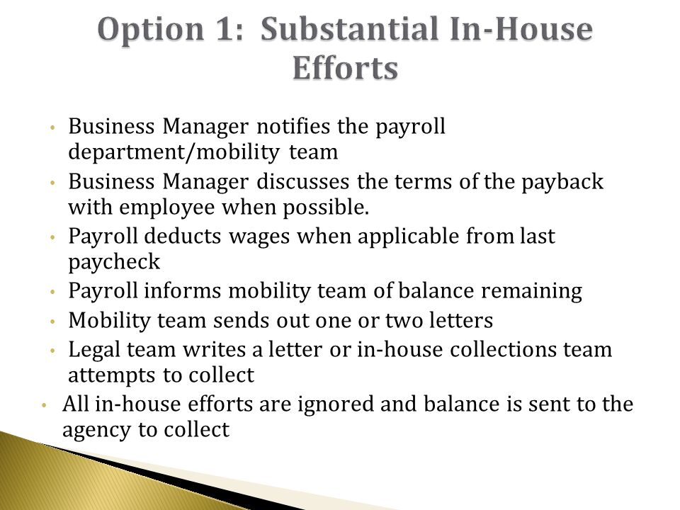 Business Manager notifies the payroll department/mobility team Business Manager discusses the terms of the payback with employee when possible.