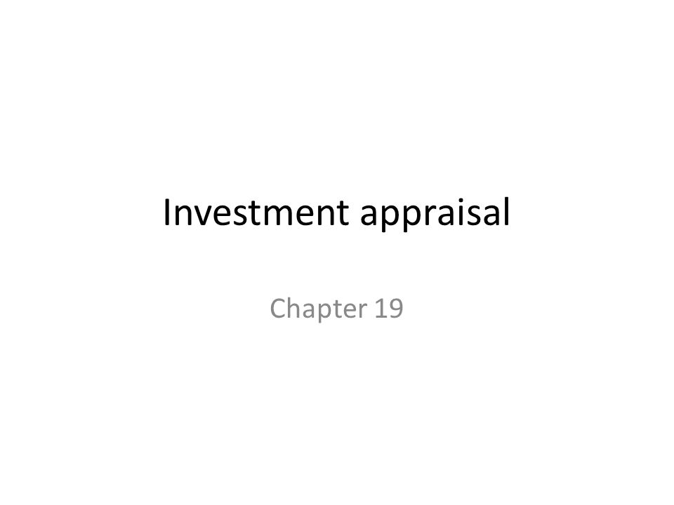 Investment appraisal Chapter 19