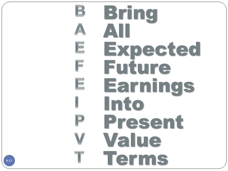 9-13BringAll Expected Future Earnings Into Present Value Terms
