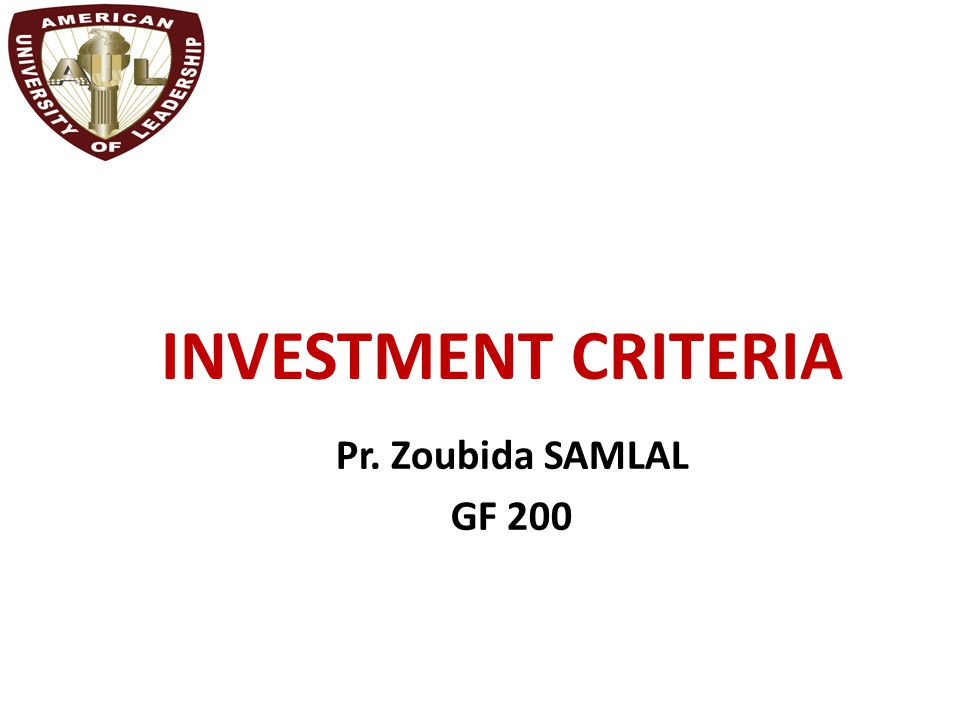 Chapter 9 INVESTMENT CRITERIA Pr. Zoubida SAMLAL GF 200