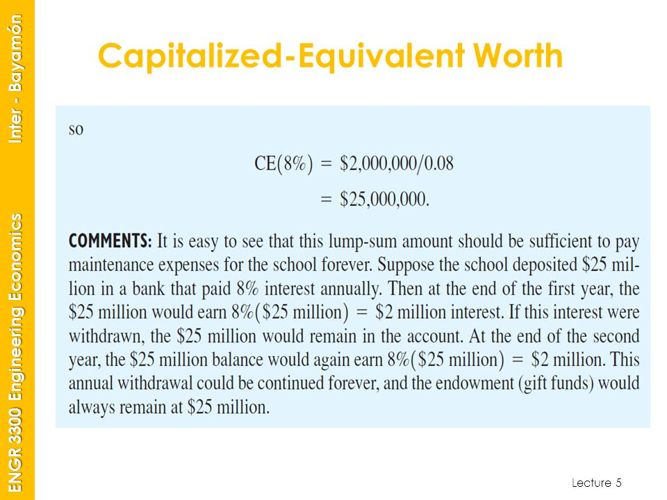 Lecture 5 ENGR 3300 Engineering Economics Inter - Bayamón Capitalized-Equivalent Worth